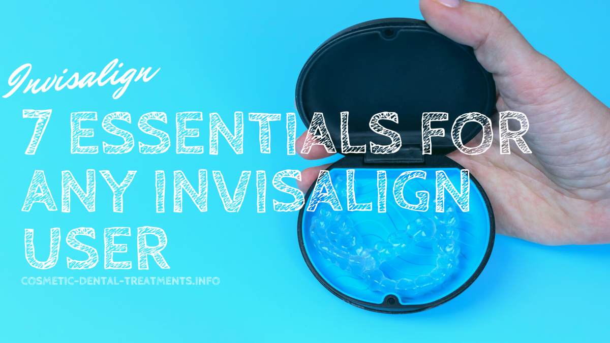 essentials for any Invisalign user